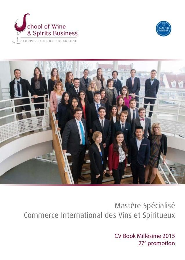 CV Book Millésime 2015 27e promotion Mastère Spécialisé Commerce International des Vins et Spiritueux