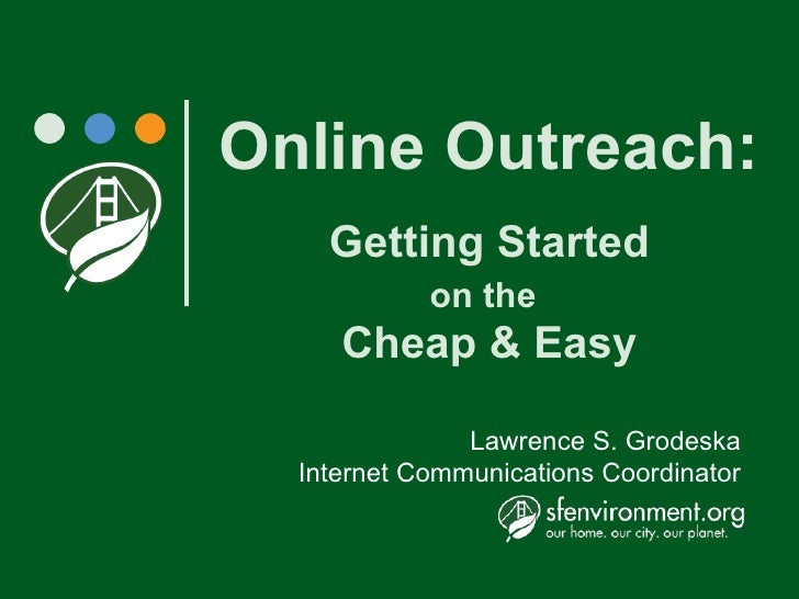 Online Outreach: Getting Started on the   Cheap & Easy