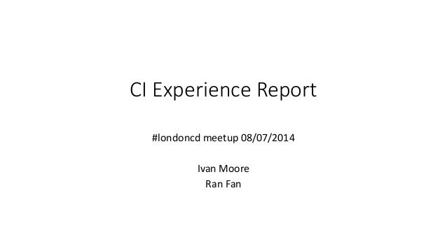CI Experience Report Aug 2014 #londoncd meetup