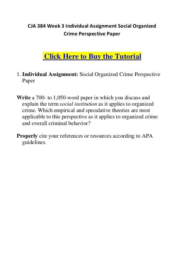 Cja 384 week 3 individual assignment social organized crime perspective paper