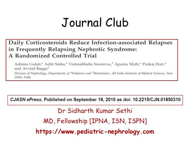 Journal Club Dr Sidharth Kumar Sethi MD, Fellowship [IPNA, ISN, ISPN] https://www.pediatric-nephrology.com