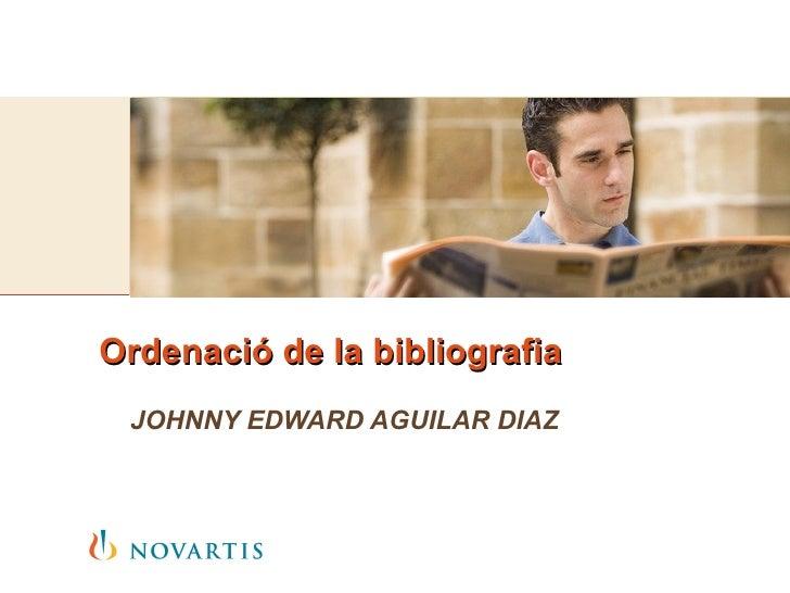 Ordenació  de la  bibliografia JOHNNY EDWARD AGUILAR DIAZ