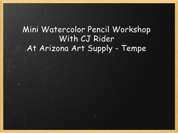 Mini Watercolor Pencil Workshop With CJ Rider At Arizona Art Supply - Tempe