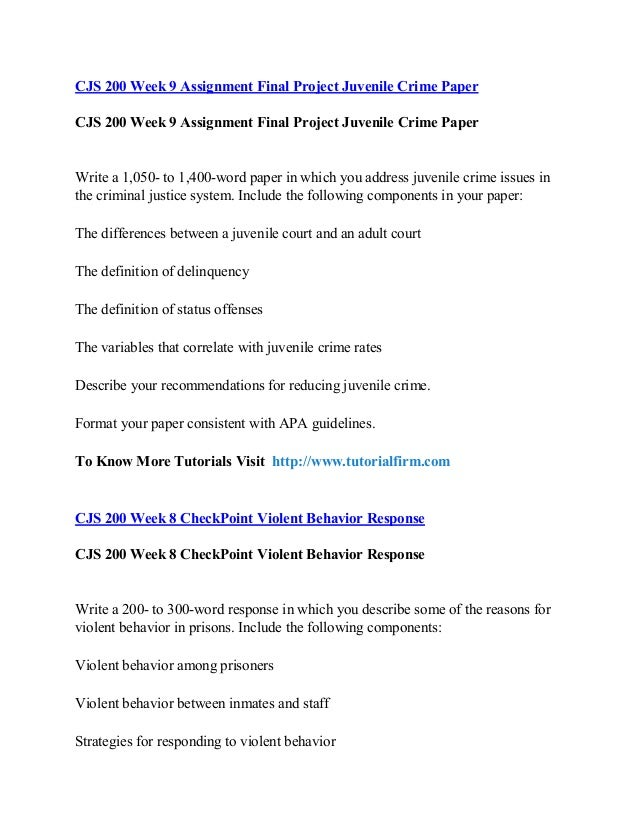 cjs 200 juvenile crime paper final Free essays on cjs 200 juvenile crime paper final for students use our papers to help you with yours 1 - 30.