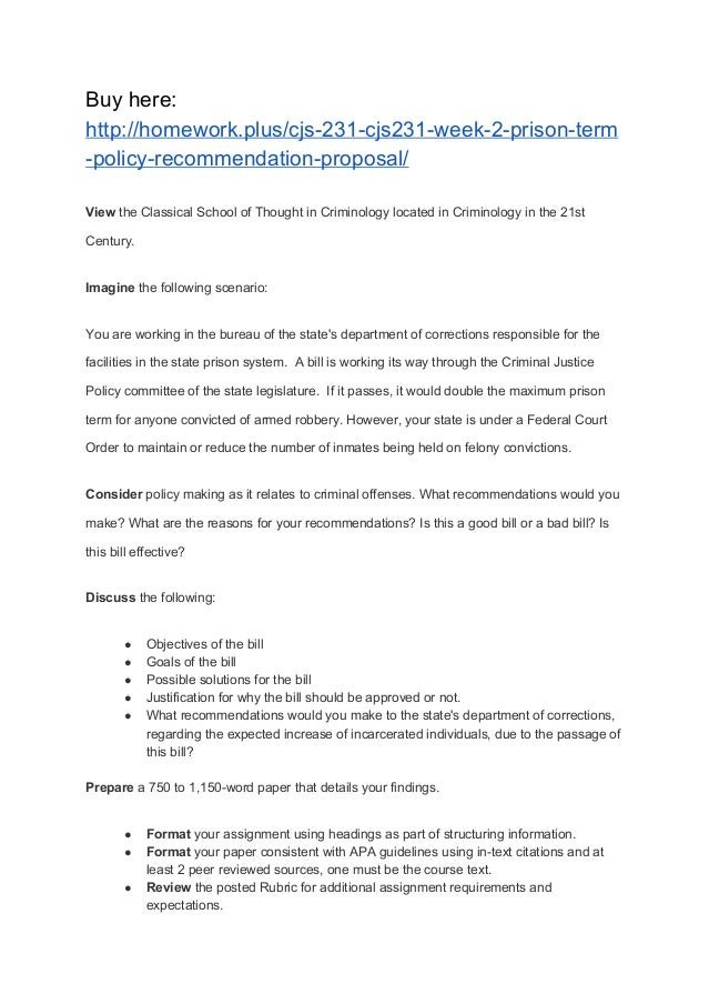prison policy recommendation Prison term policy recommendation proposal cja/314 september 1, 2014 prison term policy recommendation proposal there is currently a bill in the legislature that would double the maximum prison term for anyone convicted of armed robbery.