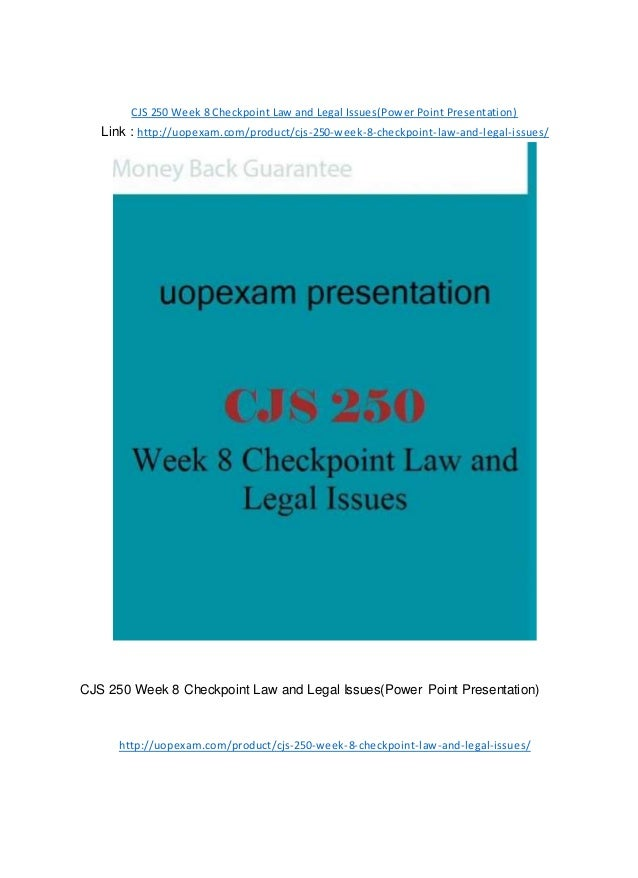 cjs 250 wk 8 power point checkpoint law and legal issues Cjs 250 week 8 law and legal issues checkpoint  that the criminal justice system is limited, law assignment  legal 500 week 8 discussion law power point.