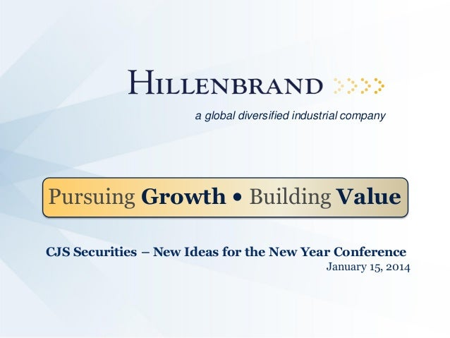a global diversified industrial company  Pursuing Growth • Building Value CJS Securities – New Ideas for the New Year Conf...