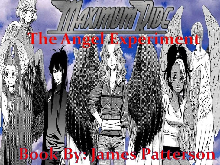 Maximum Ride<br />The Angel Experiment<br />Book By: James Patterson<br />