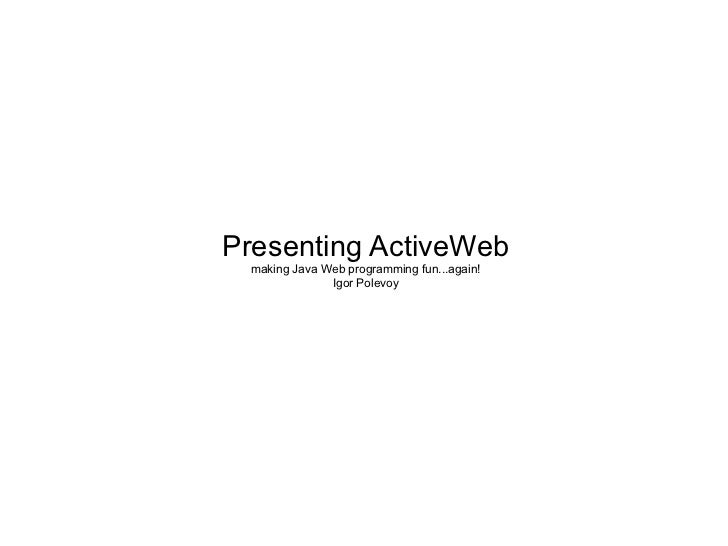 ActiveWeb: Chicago Java User Group Presentation