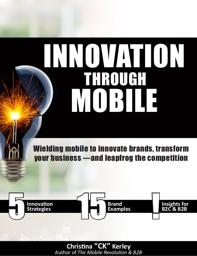155 !Innovation Strategies Brand Examples Insights for B2C & B2B Wielding mobile to innovate brands, transform your busine...