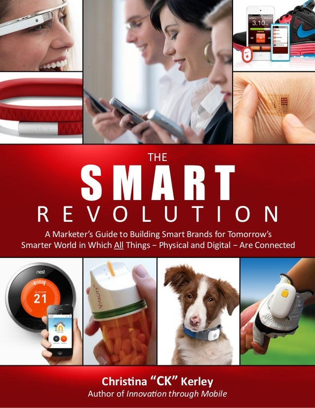 S MLA R TO N R E V O U T I THE  A Marketer's Guide to Building Smart Brands for Tomorrow's Smarter World in Which All Thin...