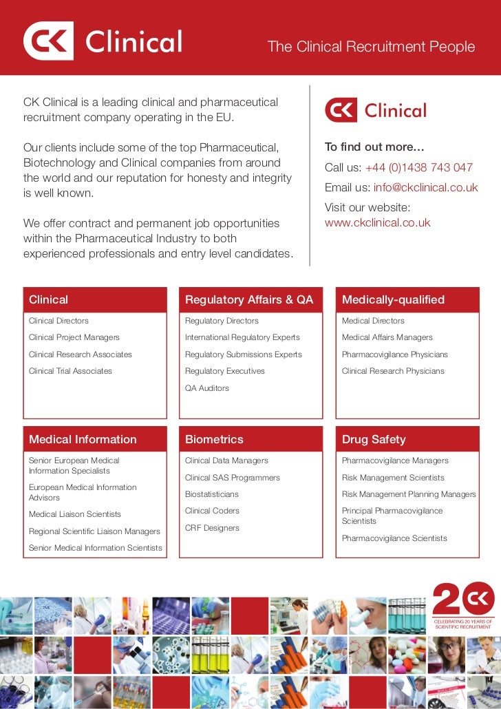 The Clinical Recruitment PeopleCK Clinical is a leading clinical and pharmaceuticalrecruitment company operating in the EU...