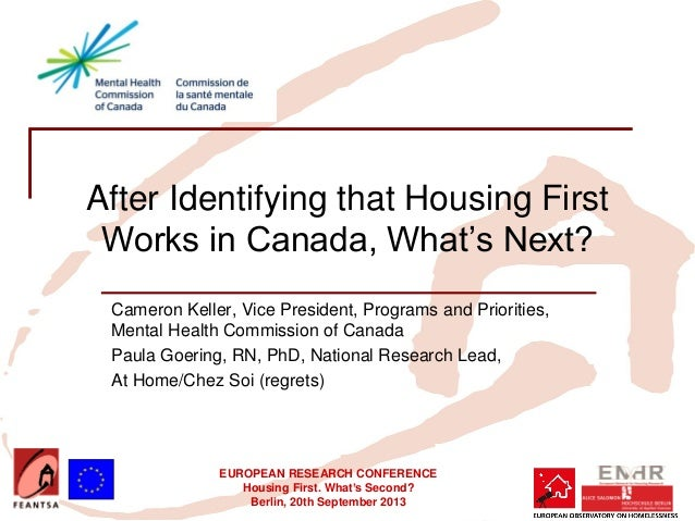 EUROPEAN RESEARCH CONFERENCE Housing First. What's Second? Berlin, 20th September 2013 After Identifying that Housing Firs...