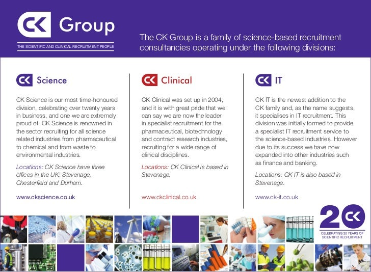 The CK Group is a family of science-based recruitmentTHE SCIENTIFIC AND CLINICAL RECRUITMENT PEOPLE                       ...