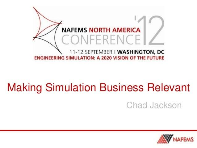 Making Simulation Business Relevant Chad Jackson