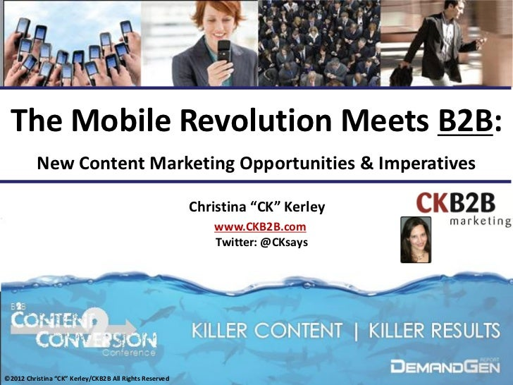The Mobile Revolution Meets B2B:          New Content Marketing Opportunities & Imperatives                               ...