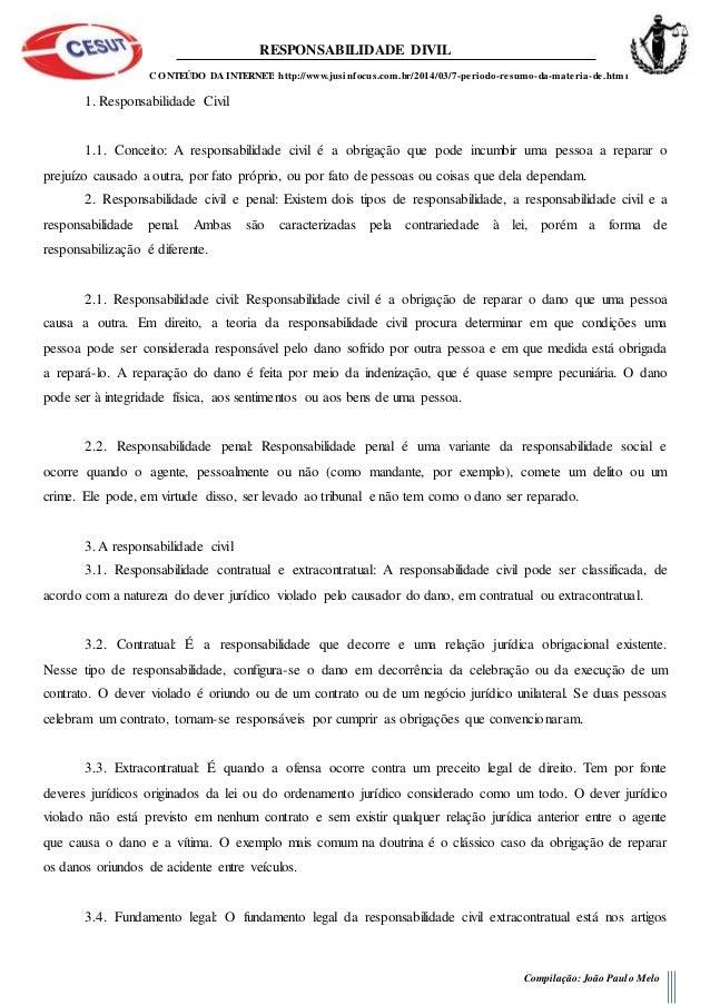 RESPONSABILIDADE DIVIL CONTEÚDO DA INTERNET: http://www.jusinfocus.com.br/2014/03/7-periodo-resumo-da-materia-de.html Comp...
