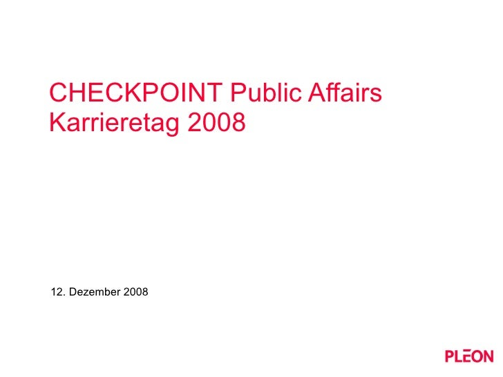 CHECKPOINT Public Affairs Karrieretag 2008 12. Dezember 2008