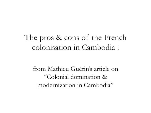 """The pros & cons of the French colonisation in Cambodia : from Mathieu Guérin's article on """"Colonial domination & moderniza..."""