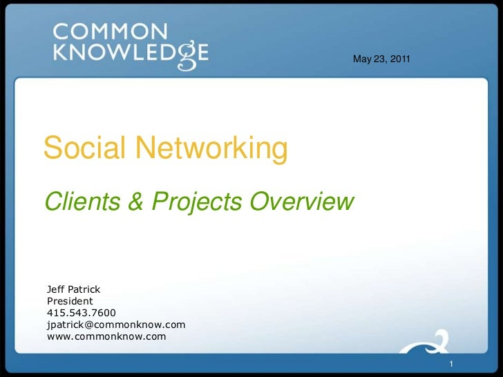March 4, 2011<br />1<br />Social Networking <br />Clients & Projects Overview<br />