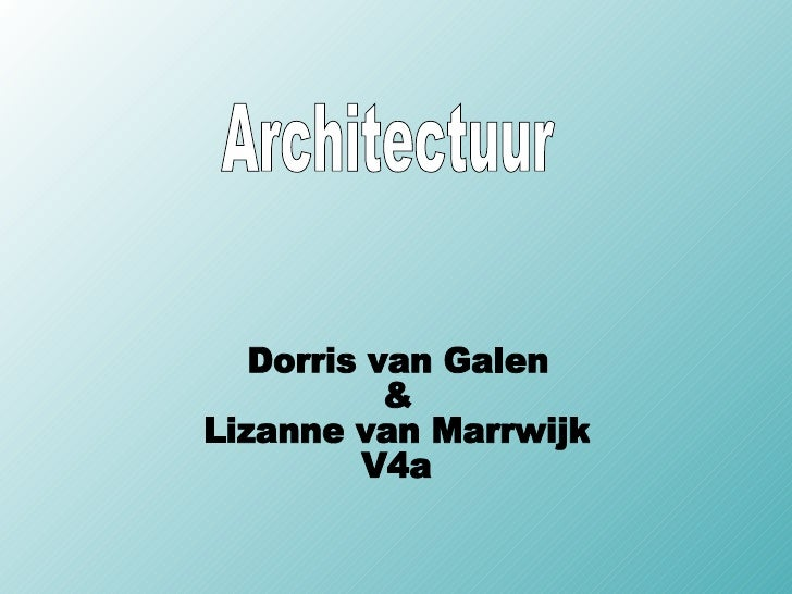 Dorris van Galen & Lizanne van Marrwijk V4a Architectuur