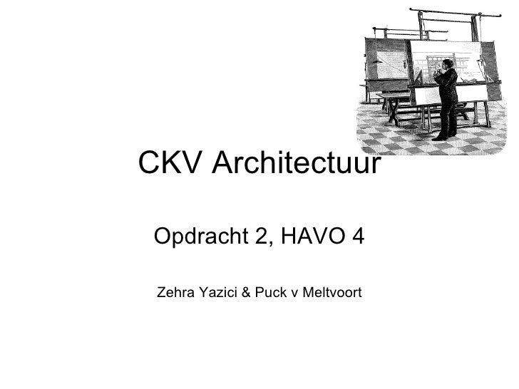 Ckv architectuur 2010 zehra yazkiki en puck v meltvoort havo4d