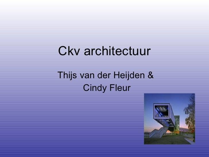 Ckv architectuur , Thijs en Cindy V4a