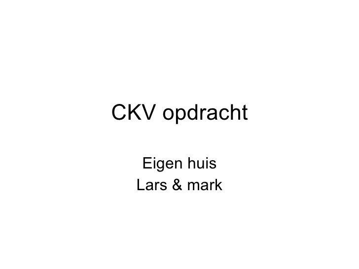 CKV opdracht Eigen huis Lars & mark