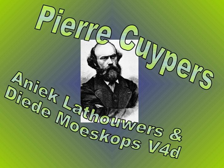 •   Pierre Cuypers: Petrus Josephus Hubertus Cuypers. • Geboren in Roermond, 16 mei 1827. • Zoon van kerkenschilder. • Eer...