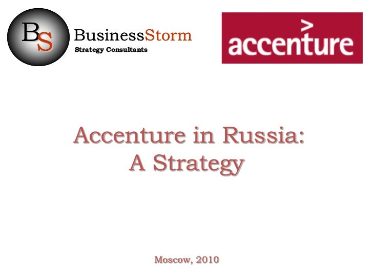 BS   BusinessStorm     Strategy Consultants     Accenture in Russia:         A Strategy                            Moscow,...