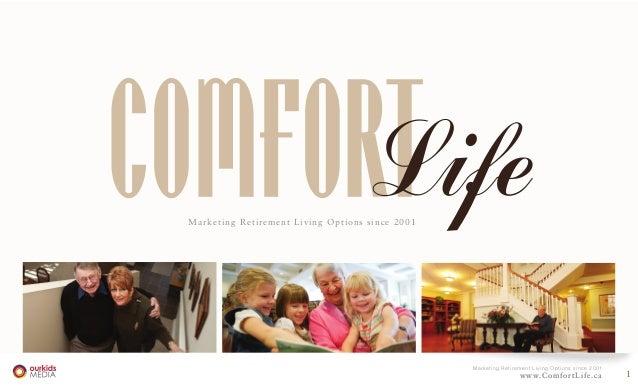 1www.ComfortLife.ca Marketing Retirement Living Options since 2001 www.ComfortLife.ca Marketing Retirement Living Options ...