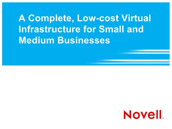 A Complete, Low-cost Virtual Infrastructure for Small and Medium Businesses
