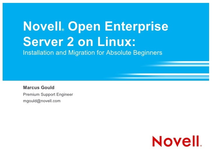 Novell Open Enterprise                     ®    Server 2 on Linux: Installation and Migration for Absolute Beginners     M...