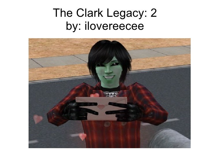 The Clark Legacy: 2   by: ilovereecee