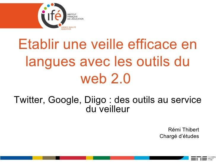 Etablir une veille efficace en langues avec les outils du web 2.0  Twitter, Google, Diigo : des outils au service du veill...