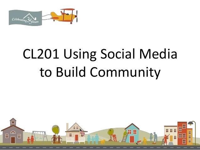 CL201 Using Social Media to Build Community