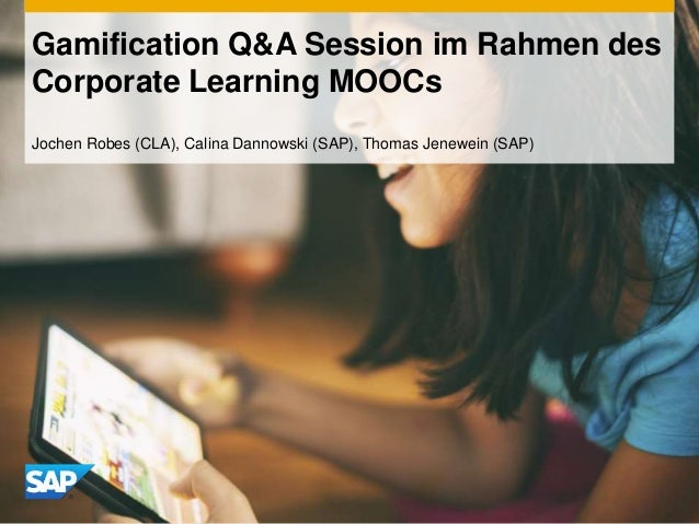 Gamification Q&A Session im Rahmen des Corporate Learning MOOCs Jochen Robes (CLA), Calina Dannowski (SAP), Thomas Jenewei...