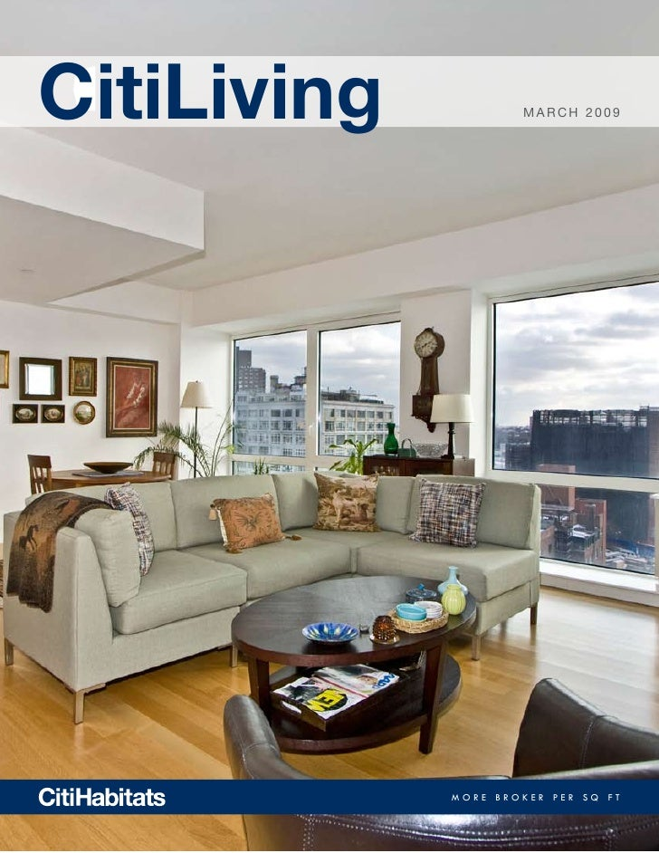 CitiLiving           March 2009             MORE BROKER PER SQ FT