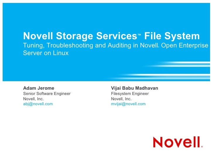 Novell Storage Services File System       ™  Tuning, Troubleshooting and Auditing in Novell Open Enterprise               ...