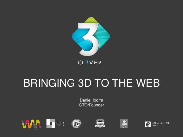 BRINGING 3D TO THE WEB        Daniel Iborra        CTO/Founder