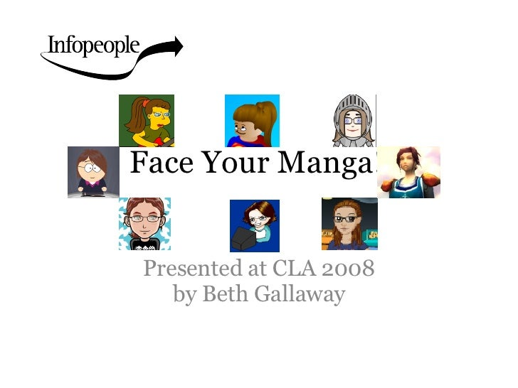 Face Your Manga! Presented at CLA 2008 by Beth Gallaway