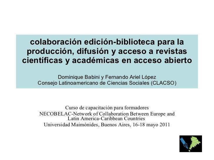 colaboración edición-biblioteca para la producción, difusión y acceso a revistas científicas y académicas en acceso abiert...