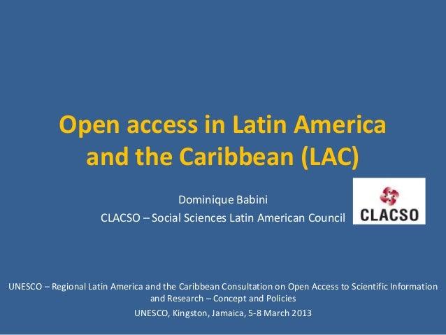 Open access in Latin America              and the Caribbean (LAC)                                    Dominique Babini     ...