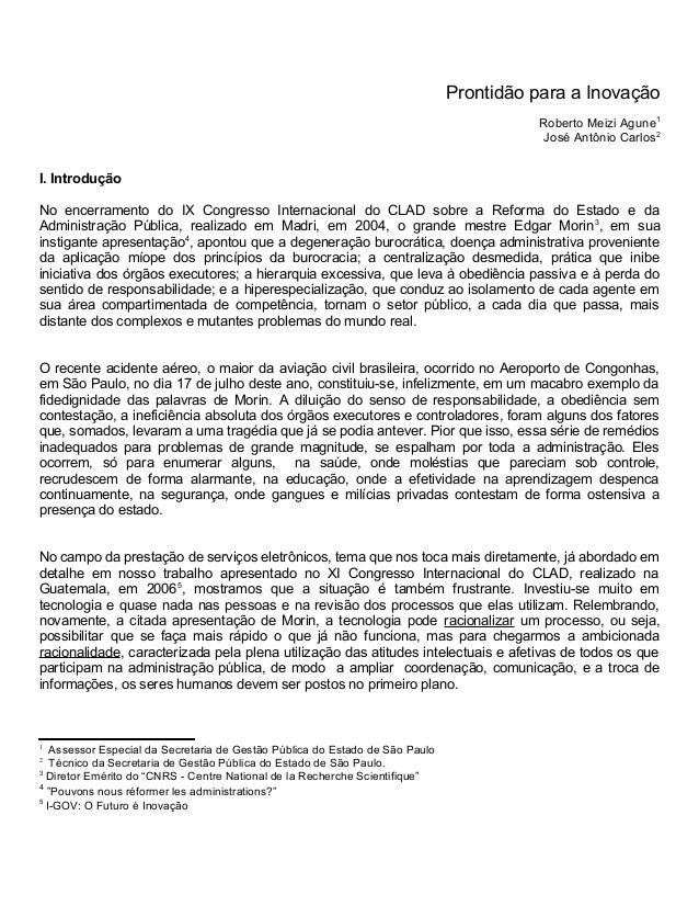 Prontidão para a Inovação Roberto Meizi Agune1 José Antônio Carlos2 I. Introdução No encerramento do IX Congresso Internac...