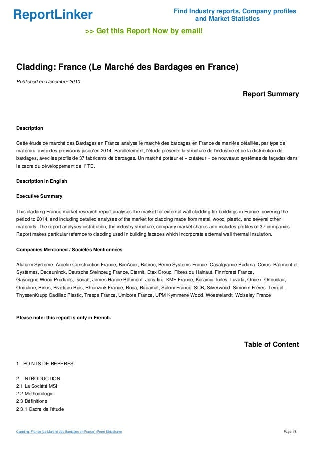 ReportLinker Find Industry reports, Company profiles and Market Statistics >> Get this Report Now by email! Cladding: Fran...