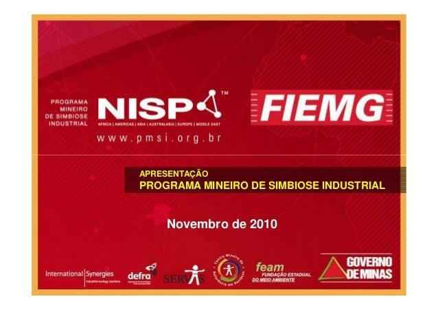 APRESENTAÇÃO PROGRAMA MINEIRO DE SIMBIOSE INDUSTRIAL Novembro de 2010