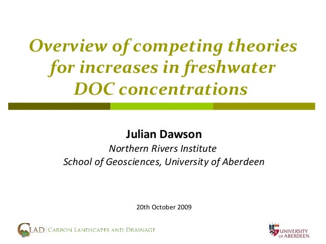 Overview of competing theories  for increases in freshwater     DOC concentrations                 Julian Dawson          ...