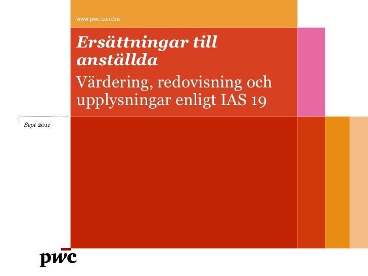 Ersättning till anställda - Värdering, redovisning och upplysningar enligt IAS 19