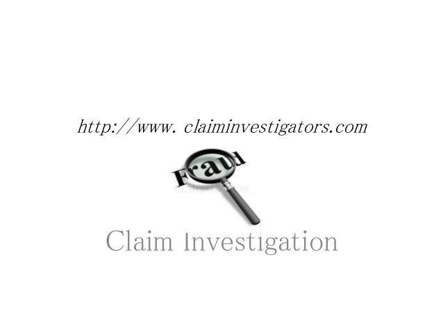 Insurance Claim Investigation Services