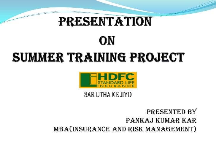 Presented By                 Pankaj kumar karMBA(Insurance and risk management)